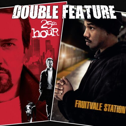 25th Hour + Fruitvale Station