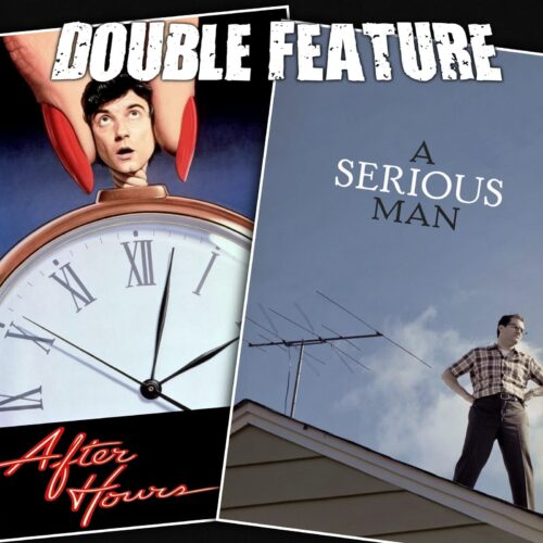 After Hours + A Serious Man
