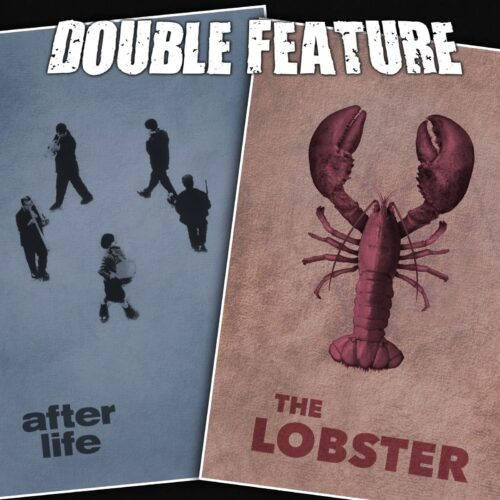 After Life + The Lobster