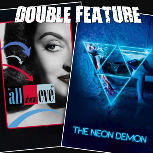 All About Eve + The Neon Demon