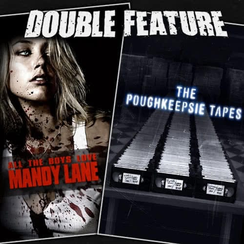All the Boys Love Mandy Lane + The Poughkeepsie Tapes