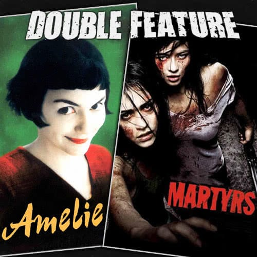 Amelie + Martyrs