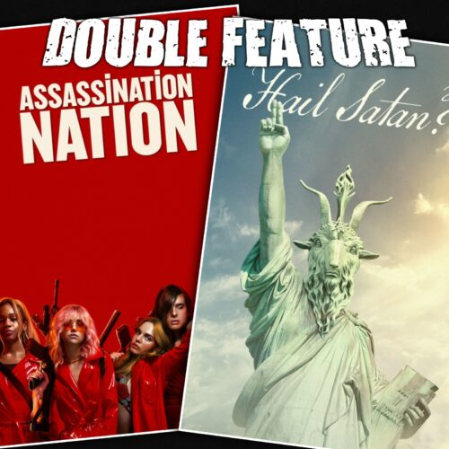 Assassination Nation + Hail Satan