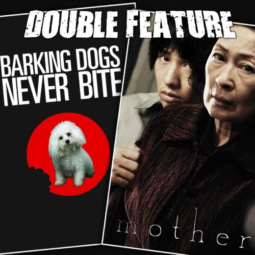 Barking Dogs Never Bite + Mother