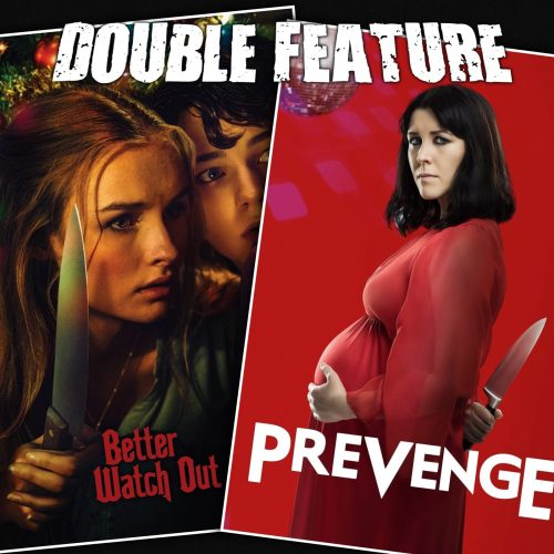 Better Watch Out + Prevenge
