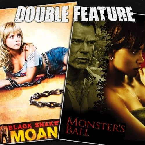 Black Snake Moan + Monster's Ball