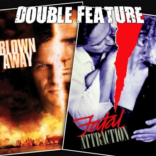 Blown Away + Fatal Attraction