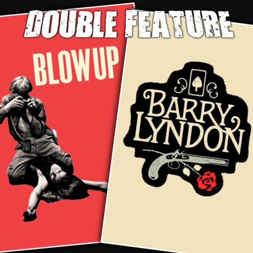 Blowup + Barry Lyndon