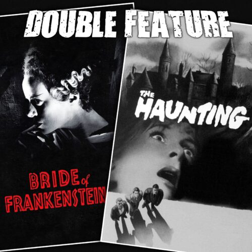 Bride of Frankenstein + The Haunting