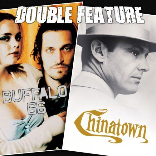 Buffalo 66 + Chinatown