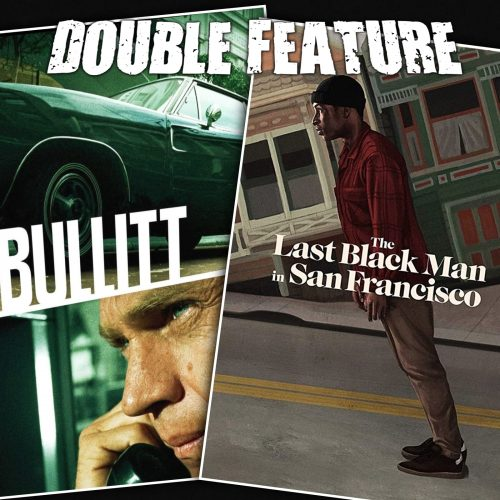 Bullitt + The Last Black Man in San Francisco