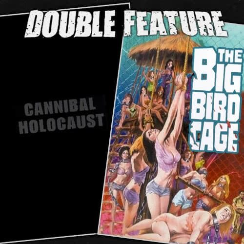 Cannibal Holocaust + The Big Bird Cage
