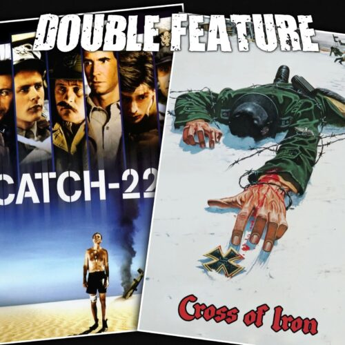Catch 22 + Cross of Iron