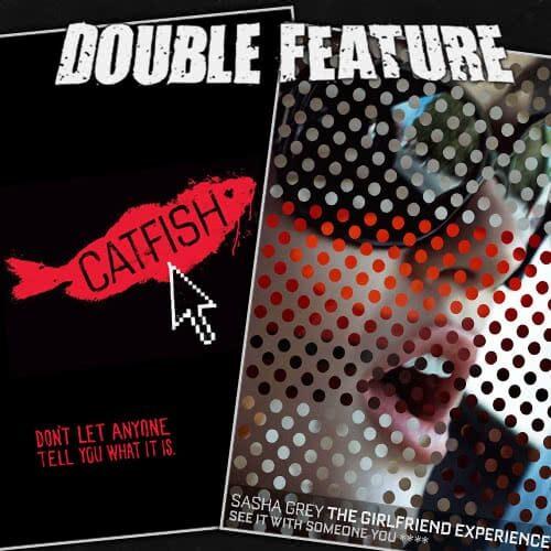 Catfish + The Girlfriend Experience