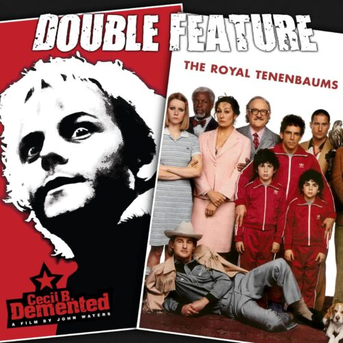Cecil B Demented + The Royal Tenenbaums