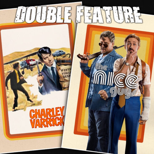 Charley Varrick + The Nice Guys