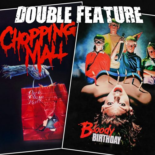 Chopping Mall + Bloody Birthday