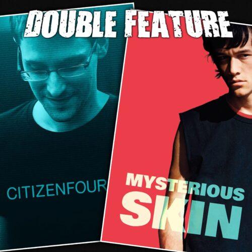Citizenfour + Mysterious Skin