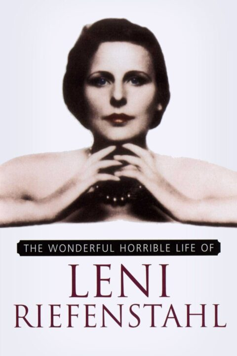 The Wonderful Horrible Life of Leni Reifenstahl