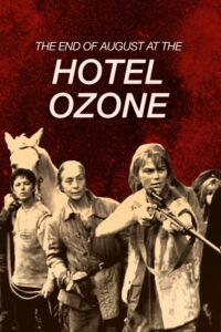 End of August at the Hotel Ozone, The