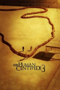 Human Centipede 3, The