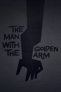 Man with the Golden Arm, The
