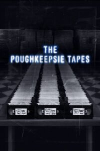 Poughkeepsie Tapes, The