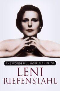 Wonderful Horrible Life of Leni Reifenstahl, The