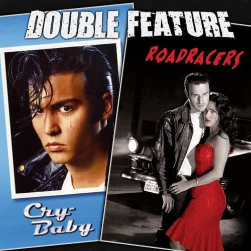 Cry-Baby + Roadracers