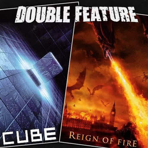 Cube + Reign of Fire