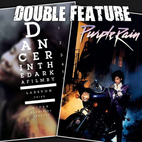 Dancer in the Dark + Purple Rain