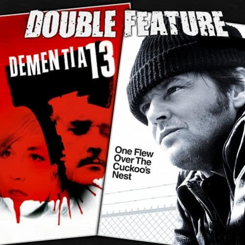 Dementia 13 + One Flew Over the Cuckoo's Nest