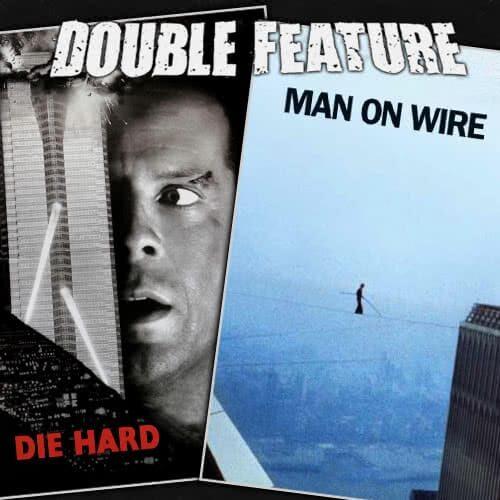 Die Hard + Man on Wire