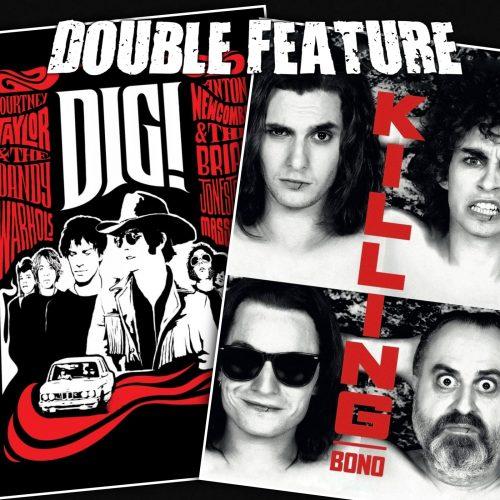 Dig! + Killing Bono