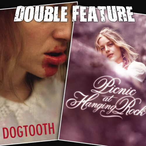 Dogtooth + Picnic at Hanging Rock