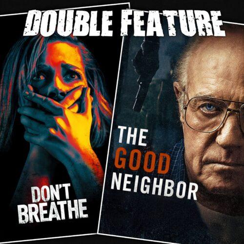 Don't Breathe + The Good Neighbor
