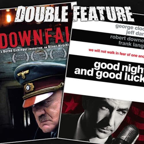 Downfall + Good Night and Good Luck