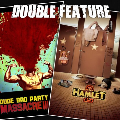 Dude Bro Party Massacre 3 + Hamlet 2