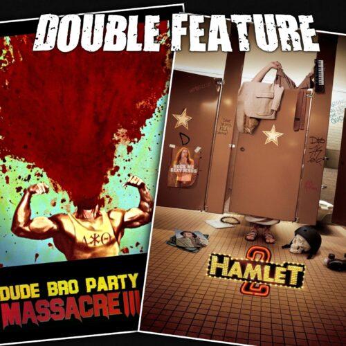 Dude Bro Party Massacre 3 + Hamlet 2