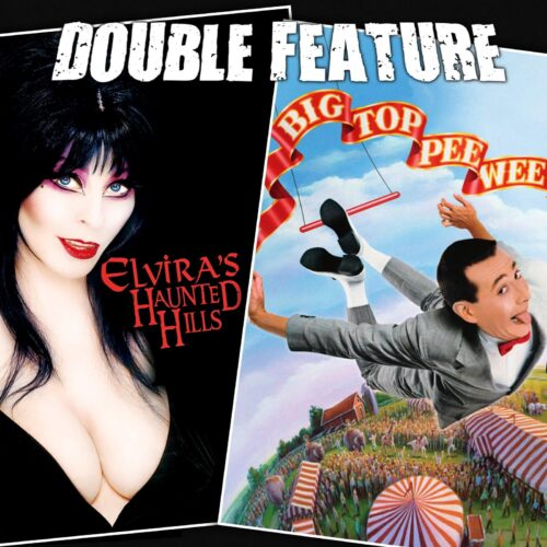 Elvira's Haunted Hills + Big Top Pee-Wee