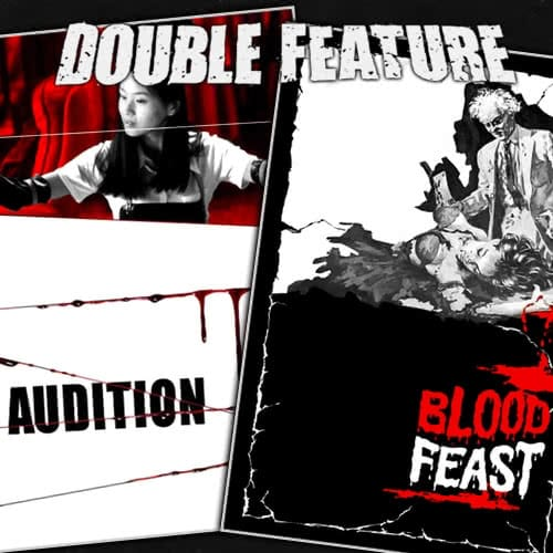 Audition + Blood Feast