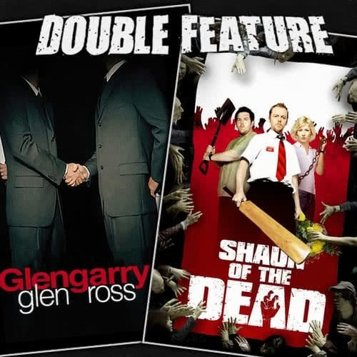 Glengarry Glen Ross + Shaun of the Dead