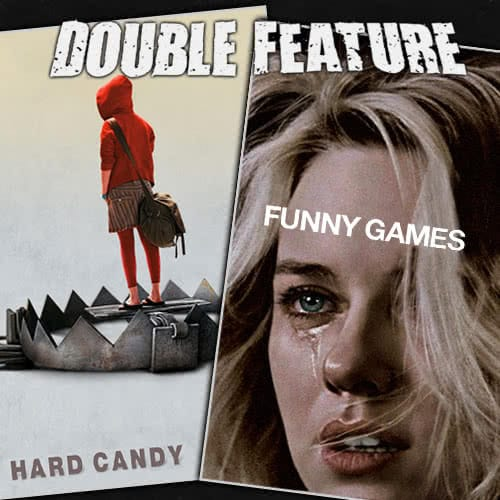 Hard Candy + Funny Games