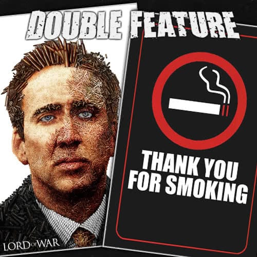Lord of War + Thank You for Smoking