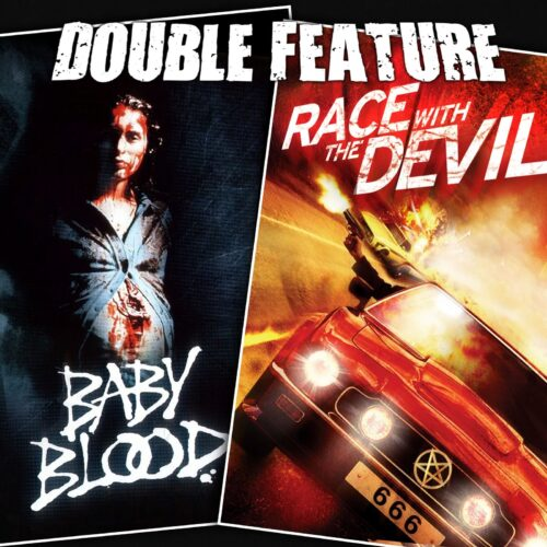 Baby Blood + Race with the Devil