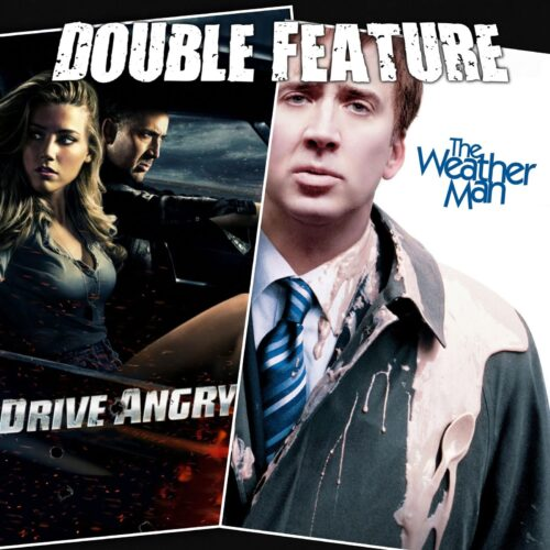 Drive Angry + The Weather Man
