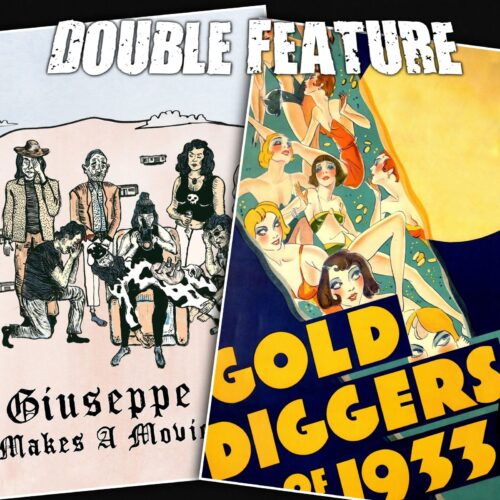 Giuseppe Makes A Movie + Gold Diggers of 1933