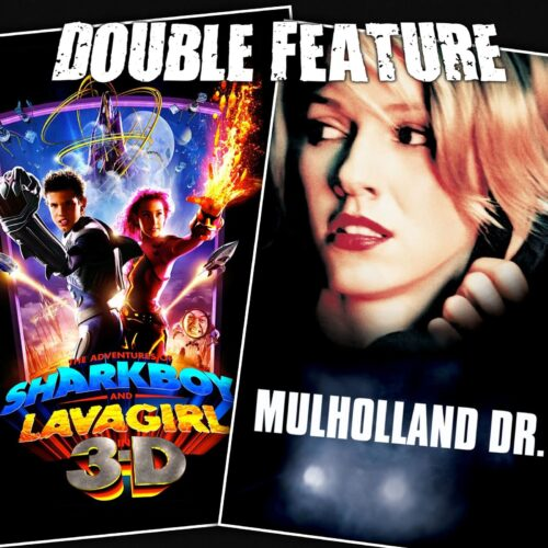 Sharkboy and Lavagirl + Mulholland Drive
