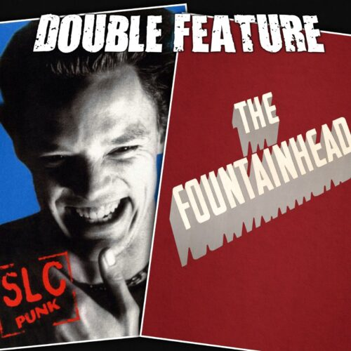 SLC Punk + The Fountainhead
