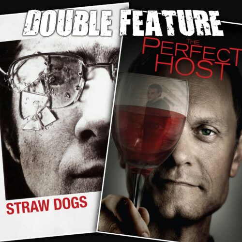 Straw Dogs + The Perfect Host